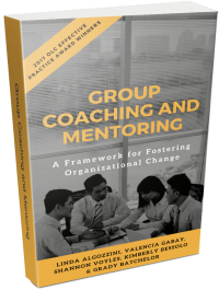 Coming Soon: Group Coaching and Mentoring: A Framework for Fostering Organizational Change